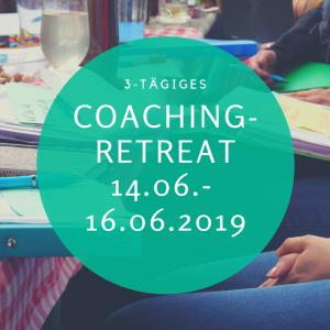 Coaching Programm Juni (Retreat 14.06. - 16.06.19)