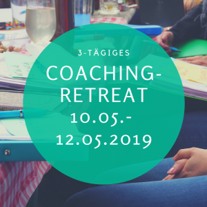 Coaching Programm Mai (Retreat 10.05.-12.05.19)