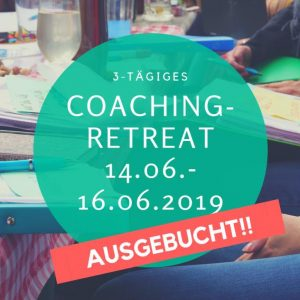 Coaching Programm Juni (Retreat 14.06. - 16.06.19)