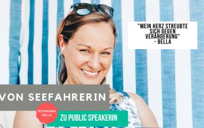 Bella's Testimonialstory: Von Seefahrerin zu Public Speakerin